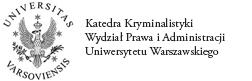 Katedra Kryminalistyki Wydział Prawa i Administracji Uniwersytetu Warszawskiego